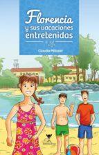 florencia y sus vacaciones entretenidas (ebook)-claudia pélissier-9789563383393