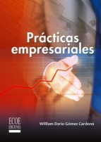 prácticas empresariales (ebook) william dario gómez cardona 9789586489393