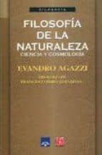filosofia de la naturaleza: ciencia y cosmologia-evandro agazzi-9789681661793