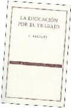 la educacion por el trabajo (2ª ed.) celestin freinet 9789681677893