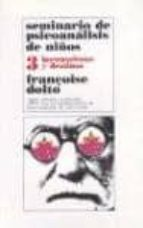 seminario de psicoanalisis de niños (t. 3): incosciente y destino s françoise dolto 9789682317293