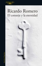 el conserje y la eternidad (ebook) ricardo romero 9789877384093