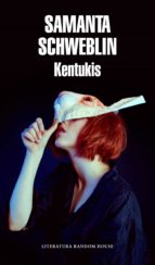kentukis (ebook) samanta schweblin 9789877690293