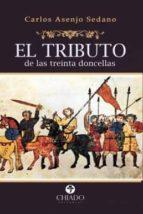 el tributo de las treinta doncellas-carlos asenjo sedano-9789895200993