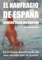 el naufragio de españa (ebook) ramiro grau morancho cdlap00004793