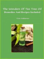 the wonders of tea tree oil - remedies and recipes included (ebook)-gene ashburner-cdlxi00353593