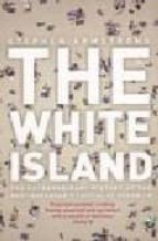 The White Island: The Extraordinary History of the Mediterranean