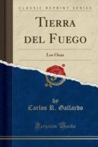Tierra del Fuego: Los Onas (Classic Reprint)
