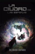 La Ciudad de las Esferas: Trilogía de las Esferas 1: Volume 1