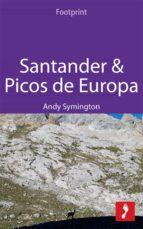 Santander & Picos De Europa: Includes Asturias, Cantabria & Leonese Picos (Footprint Focus)