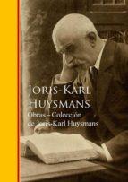 Obras - Coleccion De Joris-Karl Huysmans