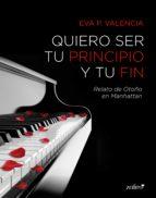 QUIERO SER TU PRINCIPIO Y TU FIN (EBOOK)
