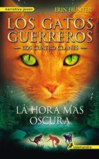 La hora más oscura: Los gatos guerreros VI - Los cuatro clanes (Los Gatos Guerreros- Los cuatro clanes nº 6)
