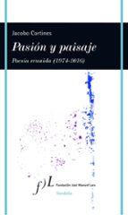 Pasión Y Paisaje. Poesía Reunida. 1974-2016 (VANDALIA)
