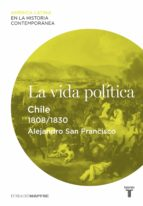 La vida política. Chile (1808-1830)