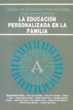 LA EDUCACION PERSONALIZADA EN LA FAMILIA