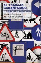 El Trabajo Garantizado. Una propuesta necesaria frente al desempleo y la precarización (Pensamiento crítico)