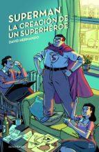 SUPERMAN, LA CREACIÓN DE UN SUPERHÉROE (EBOOK)