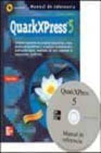 QUARKXPRESS 5: MANUAL DE REFERENCIA (INCLUYE CD-ROM)