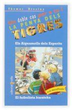 Els aiguamolls dels esperits / El futbolista karateka (Equipo tigre)