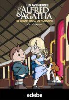 ALFRED & AGATHA 5. EL GRAN TRUC DE HOUDINI