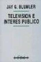 TELEVISION E INTERES PUBLICO