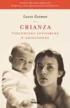CRIANZA: VIOLENCIAS INVISIBLES Y ADICCIONES