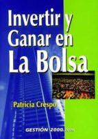 INVERTIR Y GANAR EN LA BOLSA (2ª ED.)