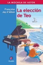 La elección de Teo (Mochila de Astor)