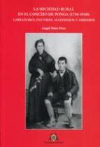 LA SOCIEDAD RURAL EN EL CONCEJO DE PONGA (1750-1930): LABRADORES, PASTORES, MADEREROS Y ARRIEROS