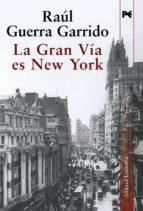 La Gran Vía es New York (Alianza Literaria (Al))
