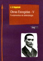Obras Escogidas de Vygotski - V: Fundamentos de defectología (Machado Nuevo Aprendizaje nº 2)