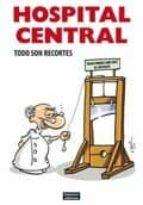 Hospital central: Todo son recortes (Biblioteca Amaníaco)