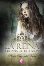 LA REINA, LYRIANA DE TREEASON (EBOOK)