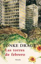 Las torres de febrero: Un diario (por el momento) anónimo  con puntuación y pies de página  aportados por  Tonke Dragt (Las Tres Edades)