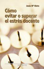 CÓMO EVITAR O SUPERAR EL ESTRÉS DOCENTE (EBOOK)