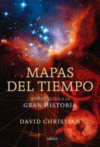 Mapas del tiempo: Introducción a la «Gran Historia» (Serie Mayor)