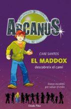 El Maddox descobreix el camí (ARCANUS)