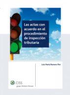 LAS ACTAS CON ACUERDO EN EL PROCEDIMIENTO DE INSPECCIÓN TRIBUTARIA (EBOOK)