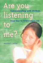 Are you listening to me?: Communicating with children from four to twelve years old