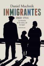 INMIGRANTES 1860-1914 (EBOOK)