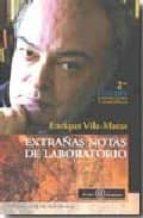 EXTRAÑAS NOTAS DE LABORATORIO (2ª ED. CORREGIDA Y AUM.)