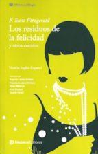 Los residuos de la felicidad y otros cuentos (bilingüe)