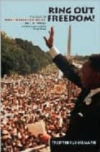 RING OUT FREEDOM: THE VOICE OF MARTIN LUTHER KING, JR. AND THE MA KING OF THE CIVIL RIGHTS MOVEMENT