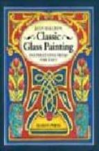 CLASSIC GLASS PAINTING: INSPIRATION FROM THE PAST