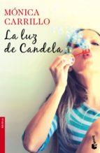 La Luz De Candela (Novela y Relatos)