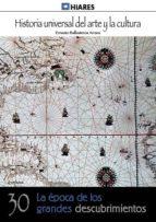 La época De Los Grandes Descubrimientos (Historia Universal Del Arte Y La Cultura Nº 30)