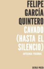 CAVADO ( HASTA EL SILENCIO ) (Siltolá Poesía)