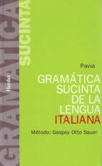 GRAMATICA SUCINTA DE LA LENGUA ITALIANA: METODO GASPEY-OTTO-SAUER