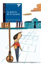 La guerra de la escuela (Ala Delta (Serie Azul))